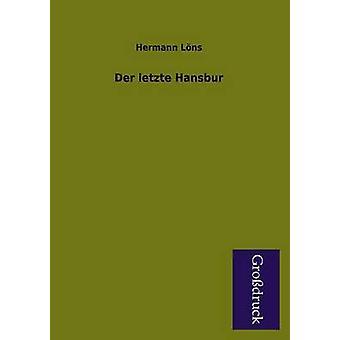 Der Letzte Hansbur by Lons & Hermann