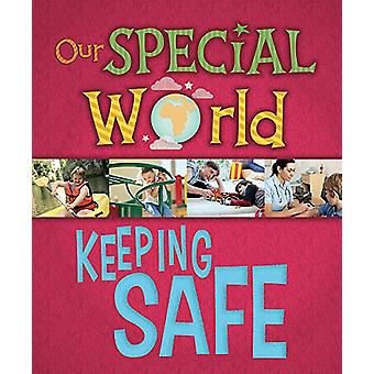 Our Special World - Keeping Safe by Liz Lennon - 9781445148298 Book
