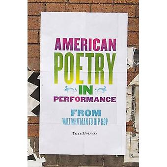 American Poetry in Performance - From Walt Whitman to Hip HOP by Tyler