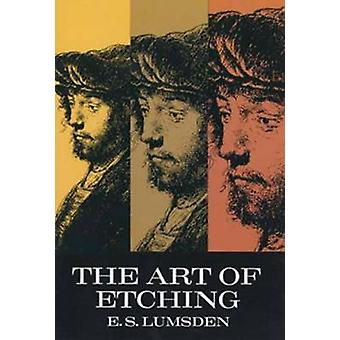 The Art of Etching (Annotated edition) by E. S. Lumsden - 97804862004