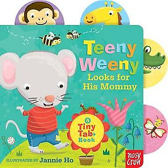 Teeny Weeny Looks for His Mommy by Jannie Ho - 9780763672737 Book