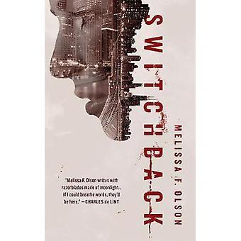 Switchback - A Nightshades Novel by Melissa F. Olson - 9780765398284 B