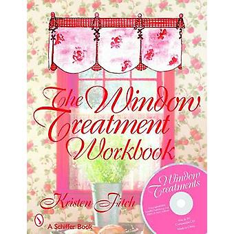The Window Treatment Workbook by Kristen Fitch - 9780764321849 Book