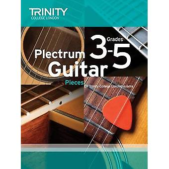 Plectrum Guitar Pieces Grades 3-5 by Trinity College London - 9780857