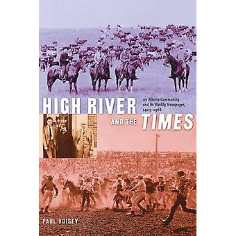 High River and the Times - An Alberta Community and its Weekly Newspap