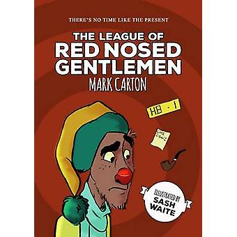 The League of the Red Nosed Gentlemen by Mark Carton - 9780995482142