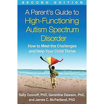 A Parent's Guide to High-Functioning Autism Spectrum Disorder - How to