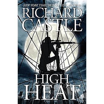 High Heat by Richard Castle - 9781484787854 Book