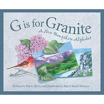 G Is for Granite - A New Hampsh by Marie Harris - Barbara Gowan - Kare