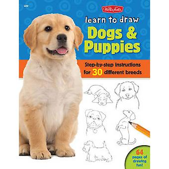 Learn to Draw Dogs & Puppies - Step-by-Step Instructions for More Than