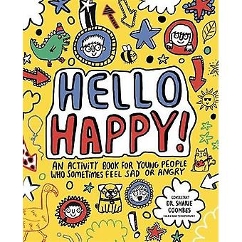 Hello Happy! Mindful Kids - An Activity Book for Young People Who Some