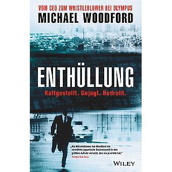Enthullung - Vom CEO zum Gejagten Whistleblower by Michael Woodford -