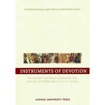 Instruments of Devotion - The Practices and Objects of Religious Piety