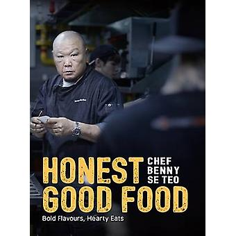 Honest Good Food - Bold Flavours - Hearty Eats - 9789814771023 Book
