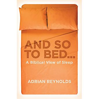 And So to Bed...: A Biblical View of Sleep (Paperback)