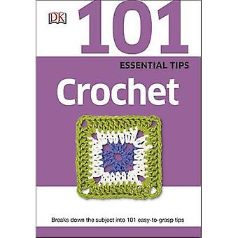 101 Essential Tips Crochet by DK - 9780241014721 Book
