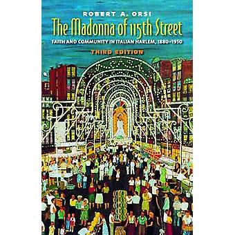 The Madonna of 115th Street - Faith and Community in Italian Harlem -