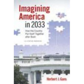 Imagining America in 2033 - How the Country Put Itself Together After