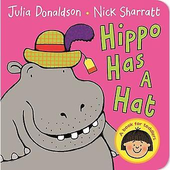 Hippo har en lue (hovedmarkedet ed) av Julia Donaldson - Nick Sharratt-
