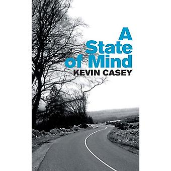 A State of Mind by Kevin Casey - 9781843511533 Book
