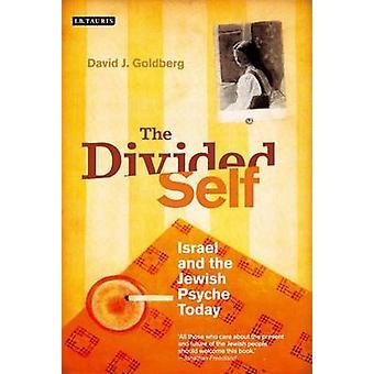 Das geteilte selbst - Israel und die jüdischen Psyche heute von David J. Gold