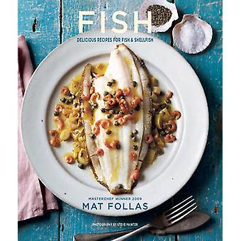 Fish - Delicious Recipes for Fish and Shellfish by Mat Follas - 978184