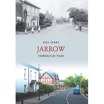 Jarrow gjennom tid av Paul Perry - 9781848680708 bok