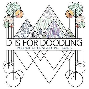 D is for Doodling - Inspiration for Stylish Patterning by Lauren Farns