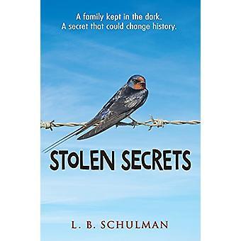 Stolen Secrets by L.B. Schulman - 9781629797229 Book