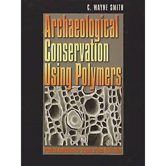 Arkeologiskt bevarande med polymerer - praktiska tillämpningar fo