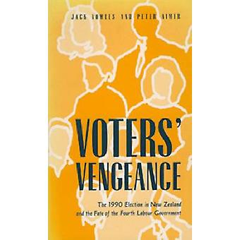 Voters' Vengeance - 1990 Election in New Zealand and the Fate of the F