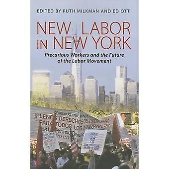 Ny arbetskraft i New York - otrygga arbetstagare och framtidens arbetskraft