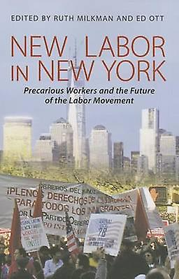 New Labor in New York - Precarious Workers and the Future of the Labor