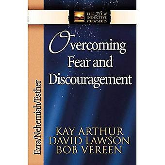 Overcoming Fear and Discouragement: Ezra/Nehemiah/Esther (New Inductive Study)