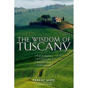 Sabiduría de la Toscana: simplicidad, seguridad y la buena vida