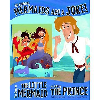 No Kidding, Mermaids Are a Joke!