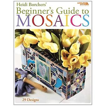 Beginner's Guide to Mosaics (Leisure Arts #4668)