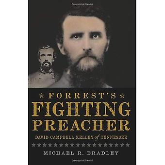 Forrest's Fighting Preacher: David Campbell Kelley of Tennessee