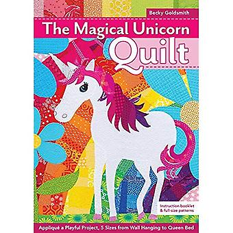 The Magical Unicorn Quilt: Applique a Playful Project, 5 Sizes from Wallhanging to Queen Bed
