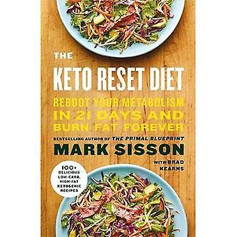 Le régime céto Reset: Redémarrez votre métabolisme en 21 jours et Burn Fat pour toujours