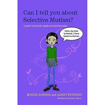 Posso te dizer sobre o mutismo seletivo?: um guia para amigos, familiares e profissionais