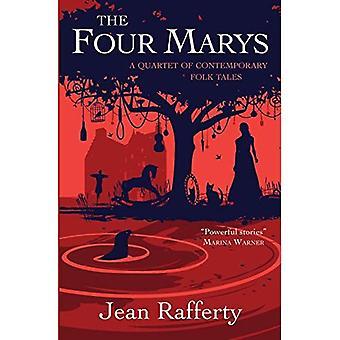 The Four Marys: A Quartet of Contemporary Folk Tales