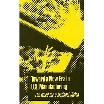 Kohti uuden aikakauden Yhdysvalloissa valmistuksessa: kansalliset näkemykset tarve