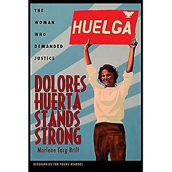 Dolores Huerta se encuentra a fuerte: La mujer que exigía justicia (biografías para lectores jóvenes)