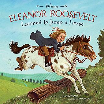 When Eleanor Roosevelt Learned to Jump a Horse (Leaders Doing Headstands)