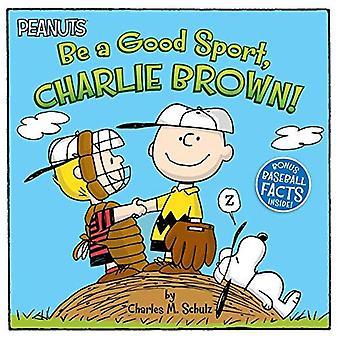 Be a Good Sport, Charlie Brown! (Peanuts)