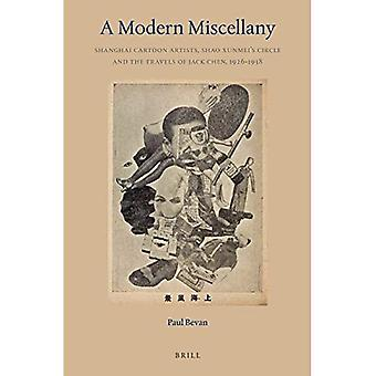 A Modern Miscellany: Shanghai Cartoon Artists, Shao Xunmei's Circle and the Travels of Jack Chen, 1926-1938