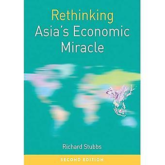 Rethinking Aasian talousihmettä: taloustiede sodan, vaurauden ja kriisi (uudelleenarviointia maailmanpolitiikan)