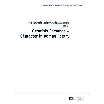 Carminis Personae - Character in Roman Poetry by Maria Grazia Iodice