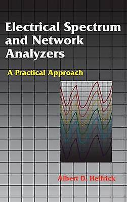 Electrical Spectrum and Network Analyzers A Practical Approach by Helfrick & Albert D.
